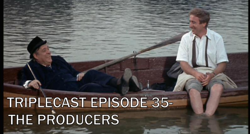 Triplecast Episode 35-Mel Brooks The Producers
