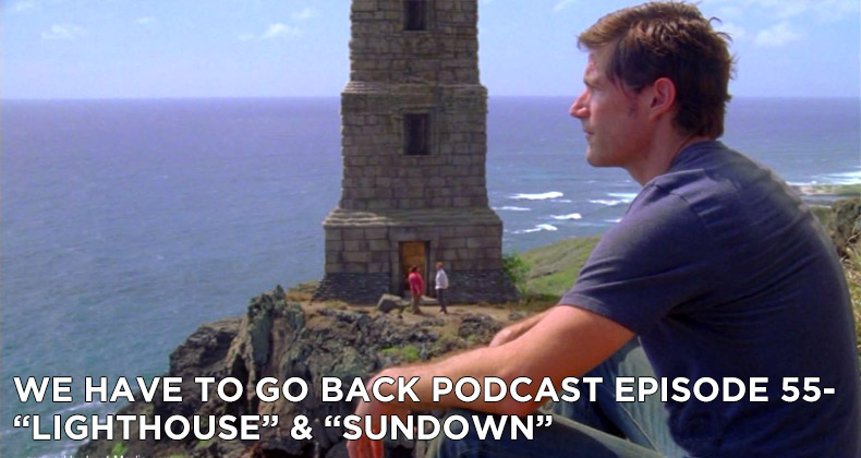 WHTGB 55-We Have To Go Back Episode 55-Lighthouse and Sundown