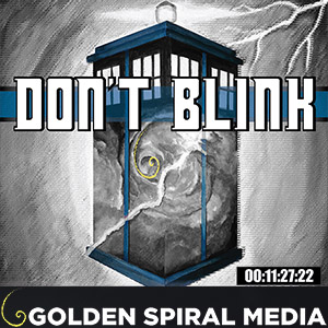 Don't Blink Doctor Who Podcast