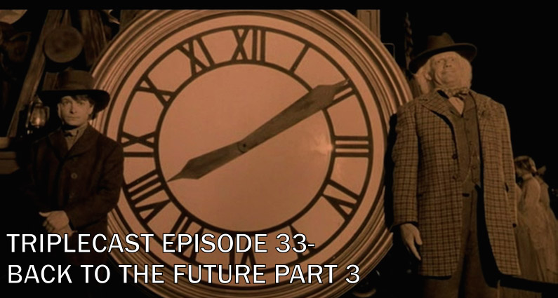Triplecast Episode 33-Back to the Future Part 3