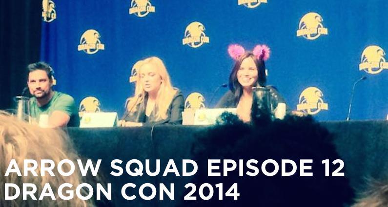 AS12 – Arrow Events At Dragon Con 2014 Recap