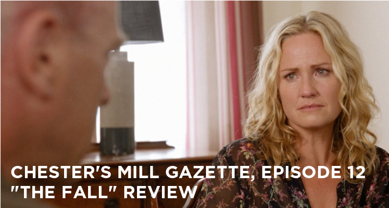 CMG 12-Chester's Mill Gazette Episode 12-The Fall Review