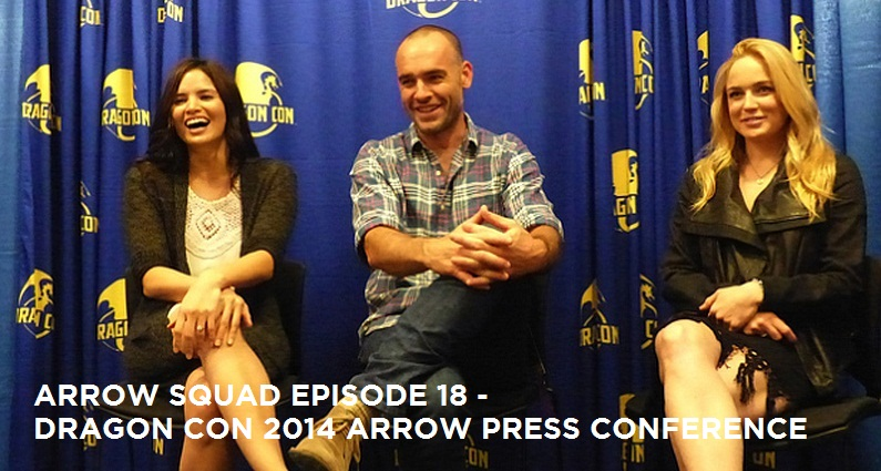 AS18 – Arrow Press Conference Excerpts From Dragon Con 2014