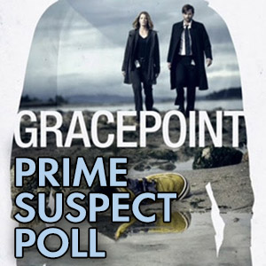 Gracepoint Prime Suspect Poll
