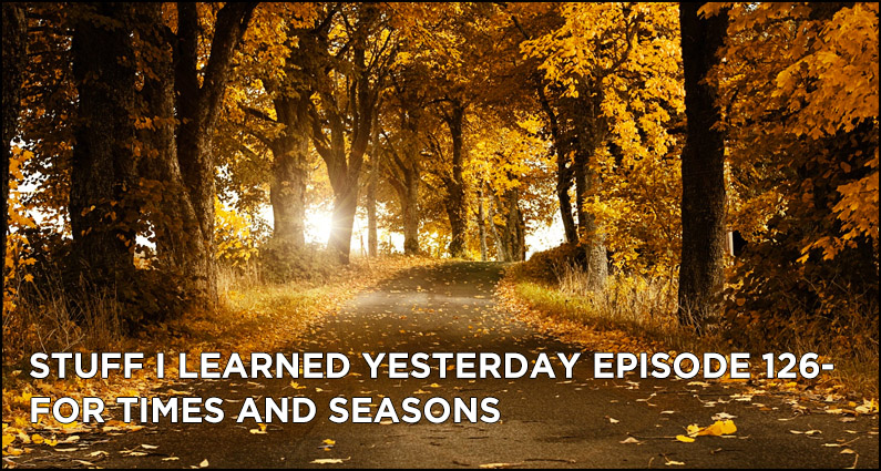 SILY Episode 126- For Times and Seasons