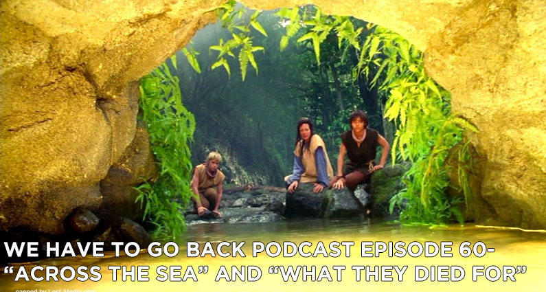 WHTGB 60-We Have To Go Back Episode 60-Across the Sea and What They Died For