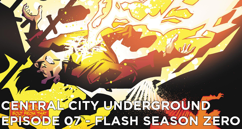 CCU 07 – Flash: Season Zero