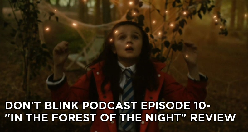DB 10-Don't Blink Episode 10-In the Forest of the Night Review