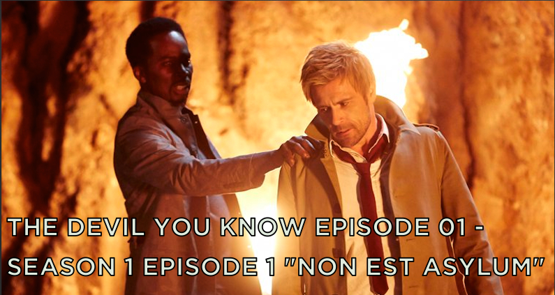 TDYK 01-The Devil You Know Episode 01-Non Est Asylum Review