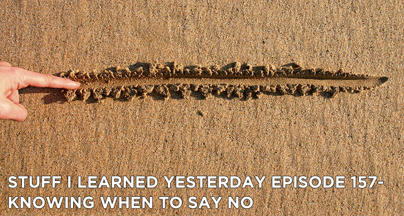 SILY Episode 157- Knowing When To Say No
