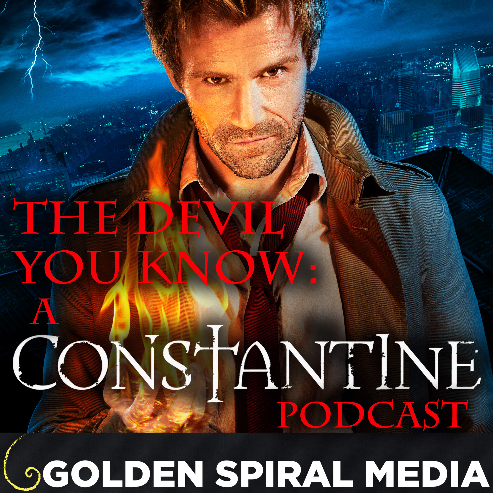 The Devil You Know: A Constantine Podcast