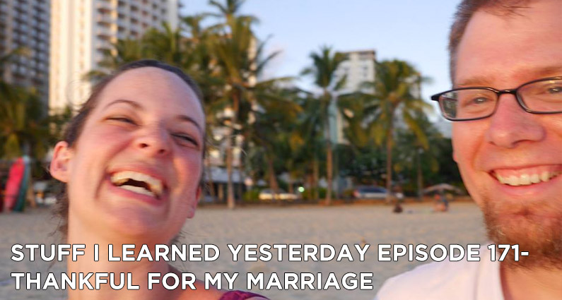 SILY Episode 171- Thankful For My Marriage