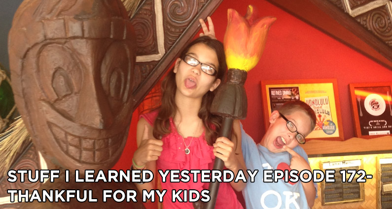 SILY Episode 172- Thankful For My Kids