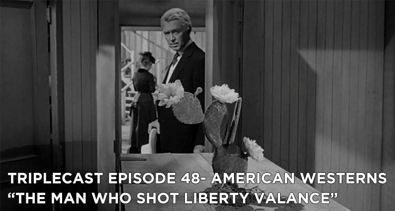 TC48 – American Westerns The Man Who Shot Liberty Valance