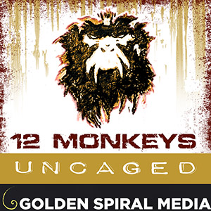 12 Monkeys Uncaged 12 Monkeys Fan Podcast
