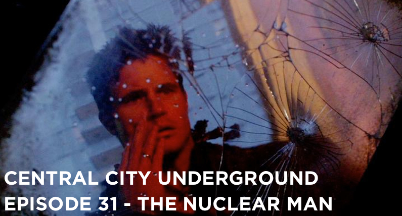 CCU 31 – S1E13 – The Nuclear Man