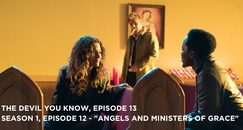 TDYK 13-The Devil You Know Episode 13-Angels and Ministers of Grace Review