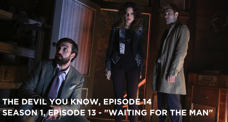 TDYK 14-The Devil You Know Episode 14-Waiting For The Man Review