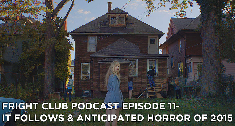 FC 11- It Follows and Anticipated Horror of 2015