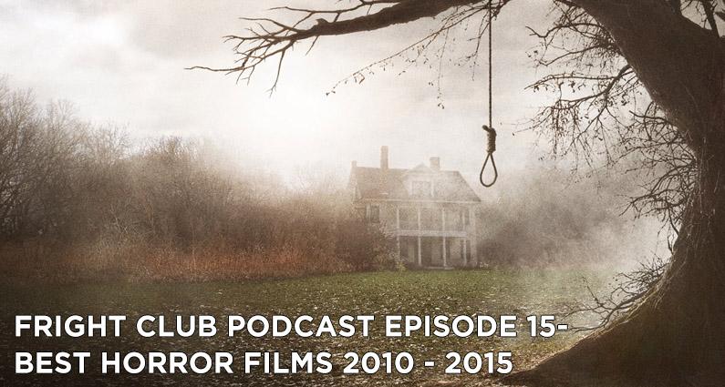 FC 15- Best Horror Films 2010 – 2015