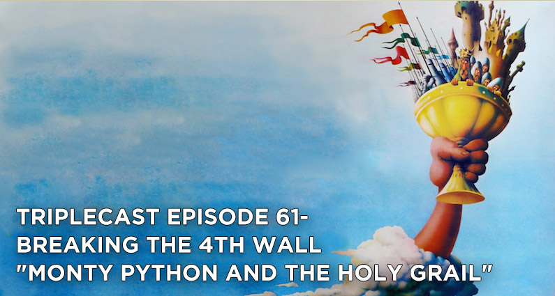 TC61 – Breaking the 4th Wall Monty Python and the Holy Grail