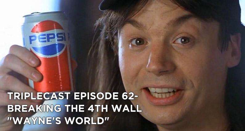 TC62 – Breaking the 4th Wall Wayne's World