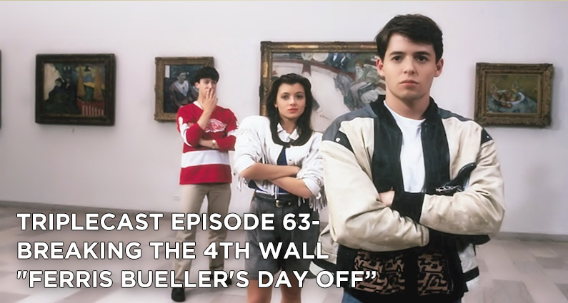 TC63 – Breaking the 4th Wall Ferris Bueller's Day Off