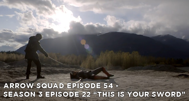 AS 54 – S3E22 – This Is Your Sword