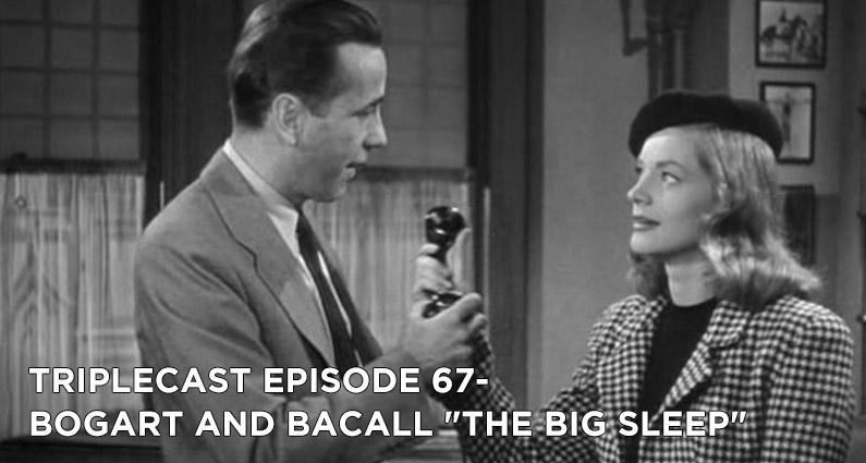 TC67 – Bogart & Bacall The Big Sleep