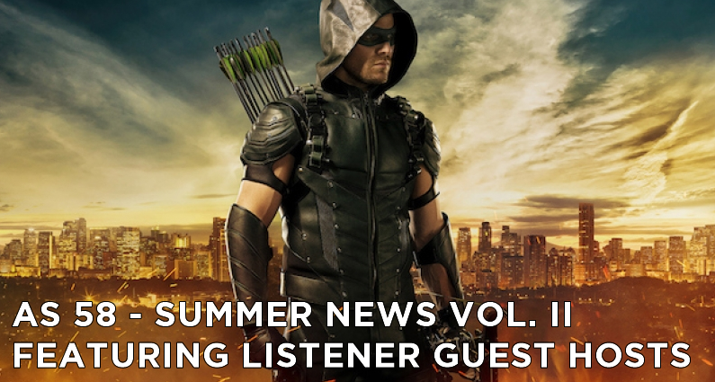 AS 58 – San Diego Comic Con Arrow News | Arrow Squad Guest Hosts