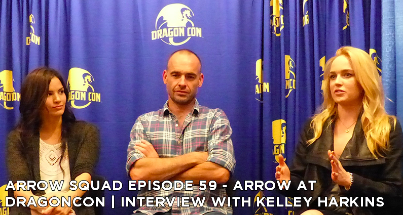 AS 59 – Arrow At DragonCon | Interview With Kelley Harkins