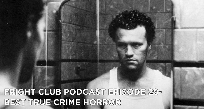 FC 29- Best True Crime Horror