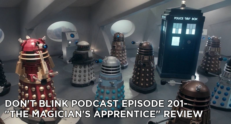 DB 201-Don't Blink Episode 201-The Magician's Apprentice Review