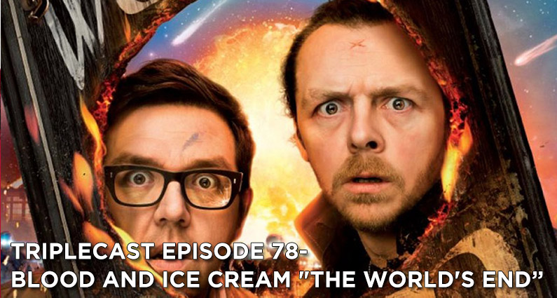 """TC78 – Blood and Ice Cream """"The World's End"""""""