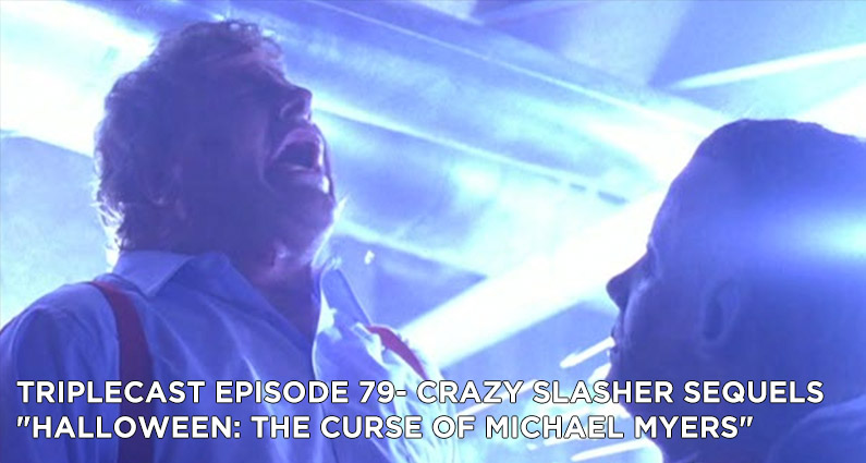"""TC79 – Crazy Slasher Sequels """"Halloween: The Curse of Michael Myers"""""""
