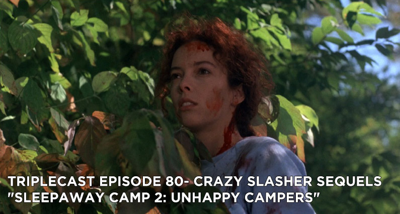 "TC80 – Crazy Slasher Sequels ""Sleepaway Camp 2: Unhappy Campers"""