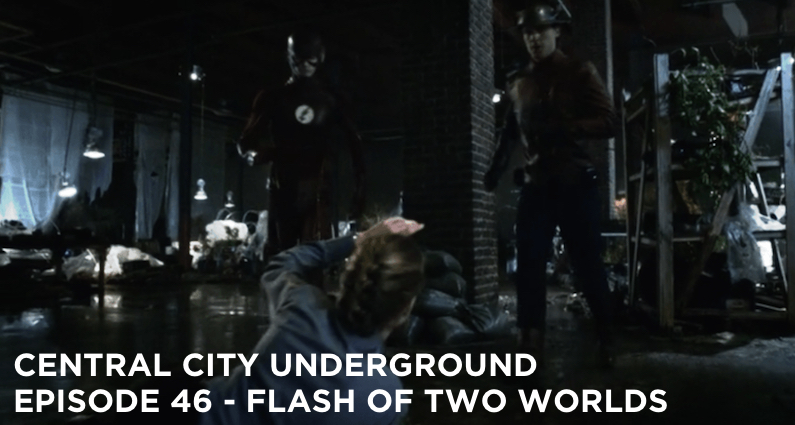 CCU 46 – S2 E2 – Flash of Two Worlds