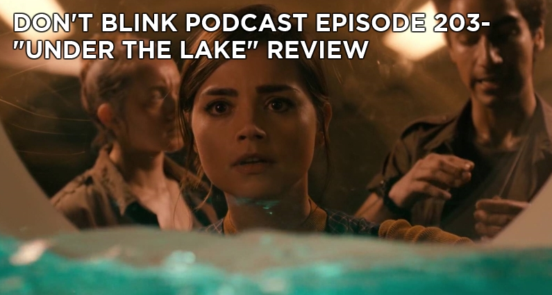 DB 203-Don't Blink Episode 203- Under the Lake