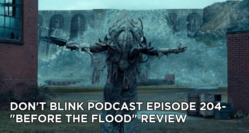 DB 204-Don't Blink Episode 204- Before the Flood