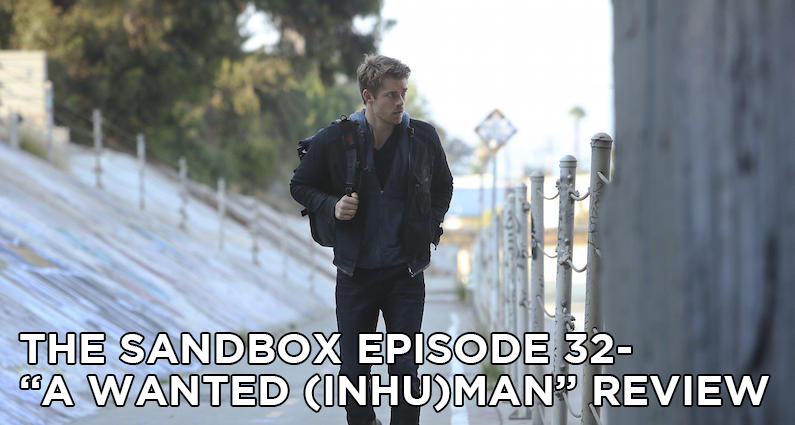 SB32 – S3E3 – A Wanted (Inhu)man Review
