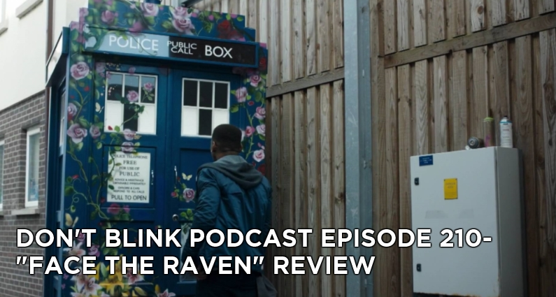 DB 210-Don't Blink Episode 210- Face the Raven