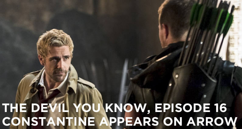 TDYK 16-The Devil You Know Episode 16-Constantine On Arrow