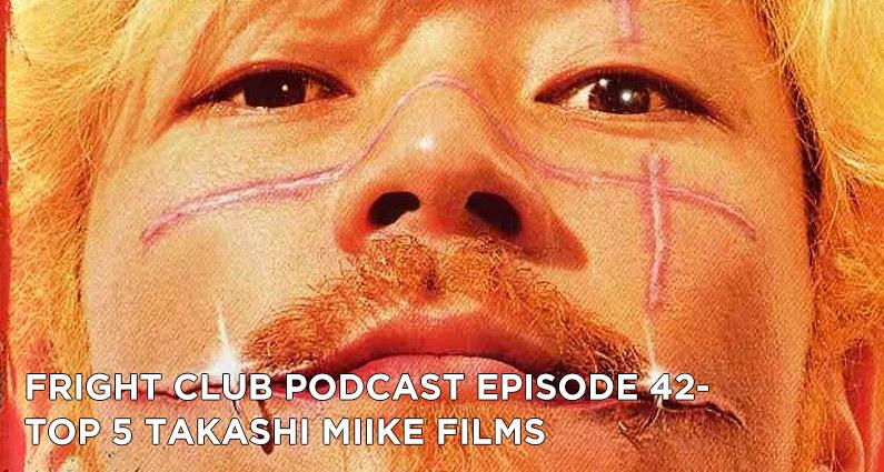 FC 42- Top 5 Takashi Miike Films