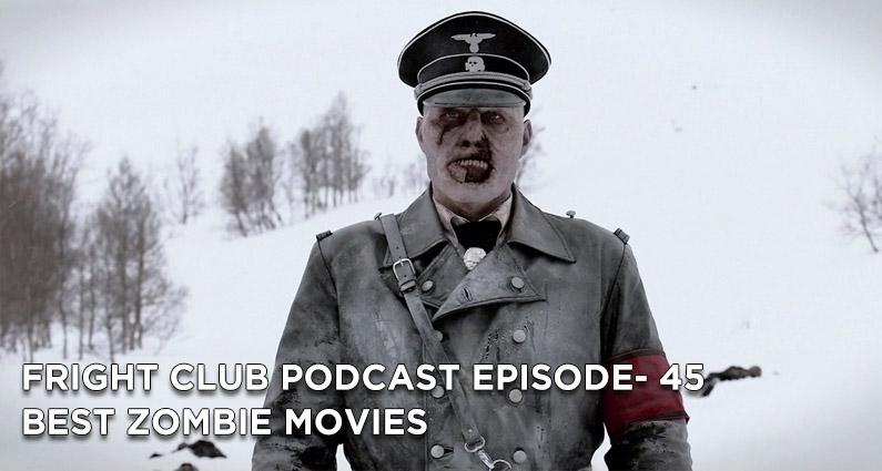 FC 45- Best Zombie Movies