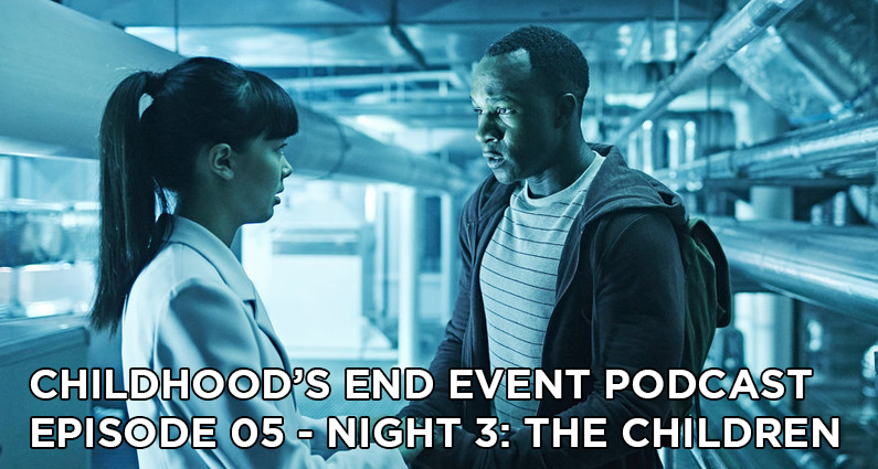 CE05 – Childhood's End Night 3: The Children