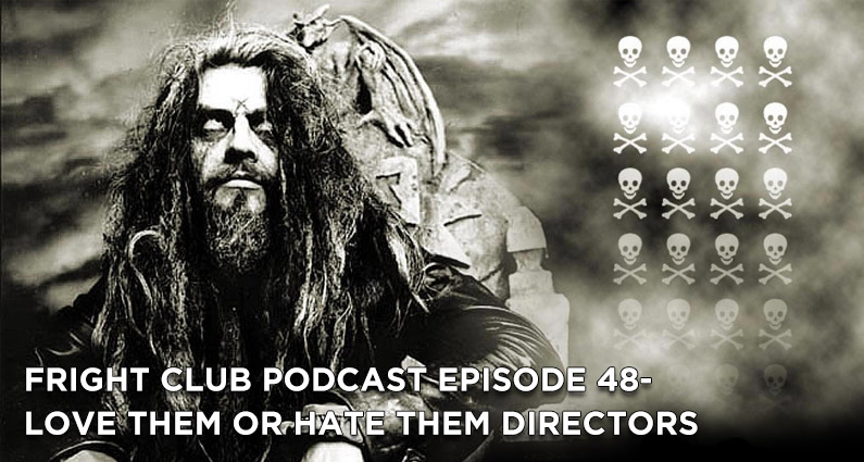FC 48- Love Them or Hate Them Horror Directors