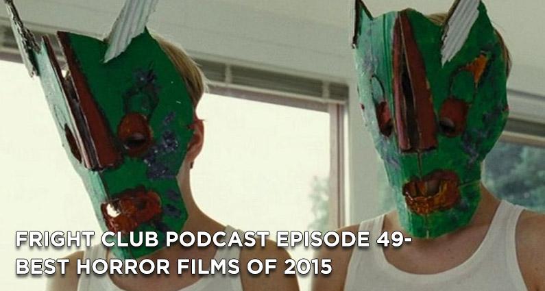 FC 49- Best Horror Films of 2015