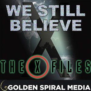 We Still Believe X Files Podcast