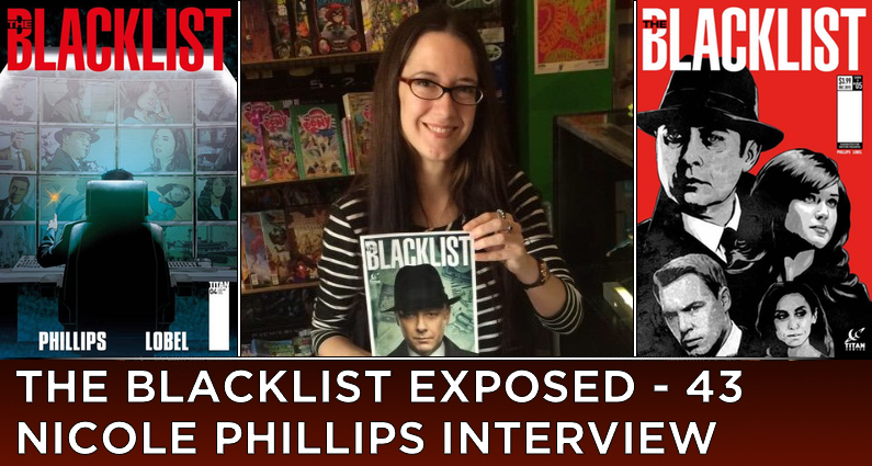 BLE43 – S3 – Nicole Phillips Interview and The Blacklist Comic Book