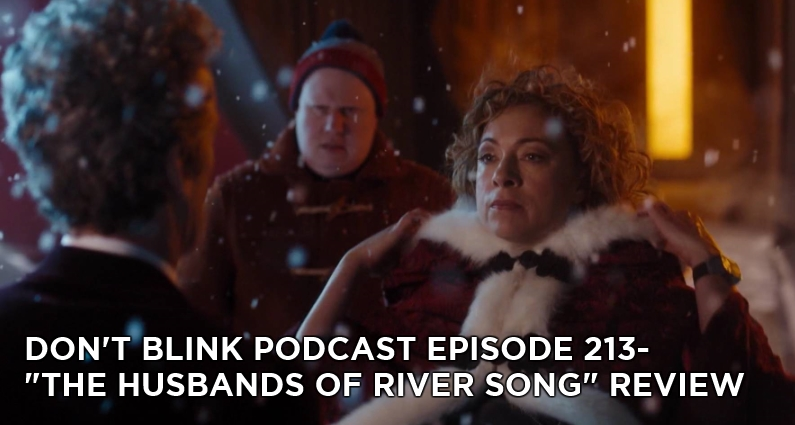 DB 213 – Don't Blink Episode 213 – The Husbands of River Song